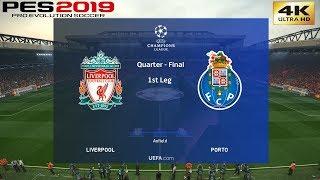PES 2019 (PC) Liverpool vs FC Porto   UEFA CHAMPIONS LEAGUE QUARTER FINAL   9/4/2019   4K 60FPS