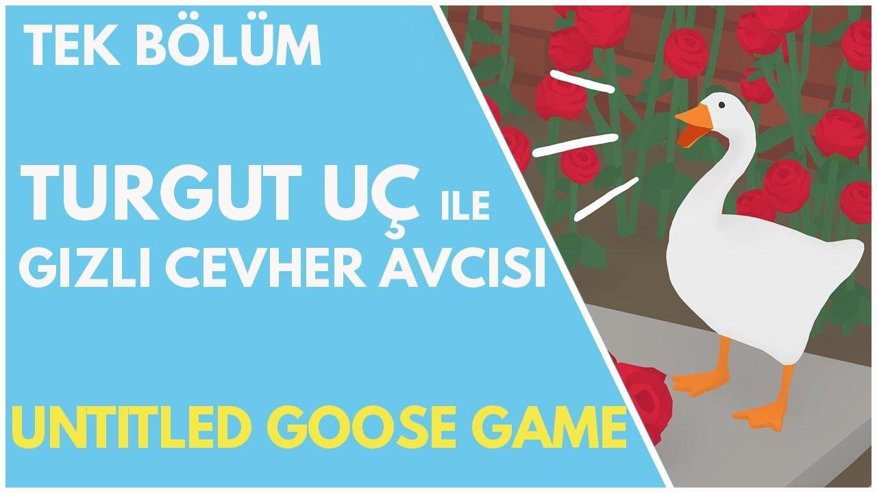 ŞEREFSİZ KAZ TEOMAN – Untitled Goose Game | #GizliCevherAvcısı