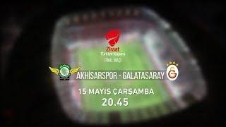 Akhisarspor- Galatasaray Final Maçı 15 Mayıs Çarşamba 20.45'de atv'de...