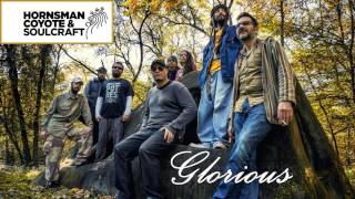 Hornsman Coyote & Soulcraft - Glorious (Official audio)