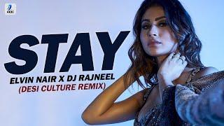 Stay (Desi Culture Remix) | Elvin Nair x DJ Rajneel | The Kid Laroi x Justin Bieber | Oh-oh-oh-whoa