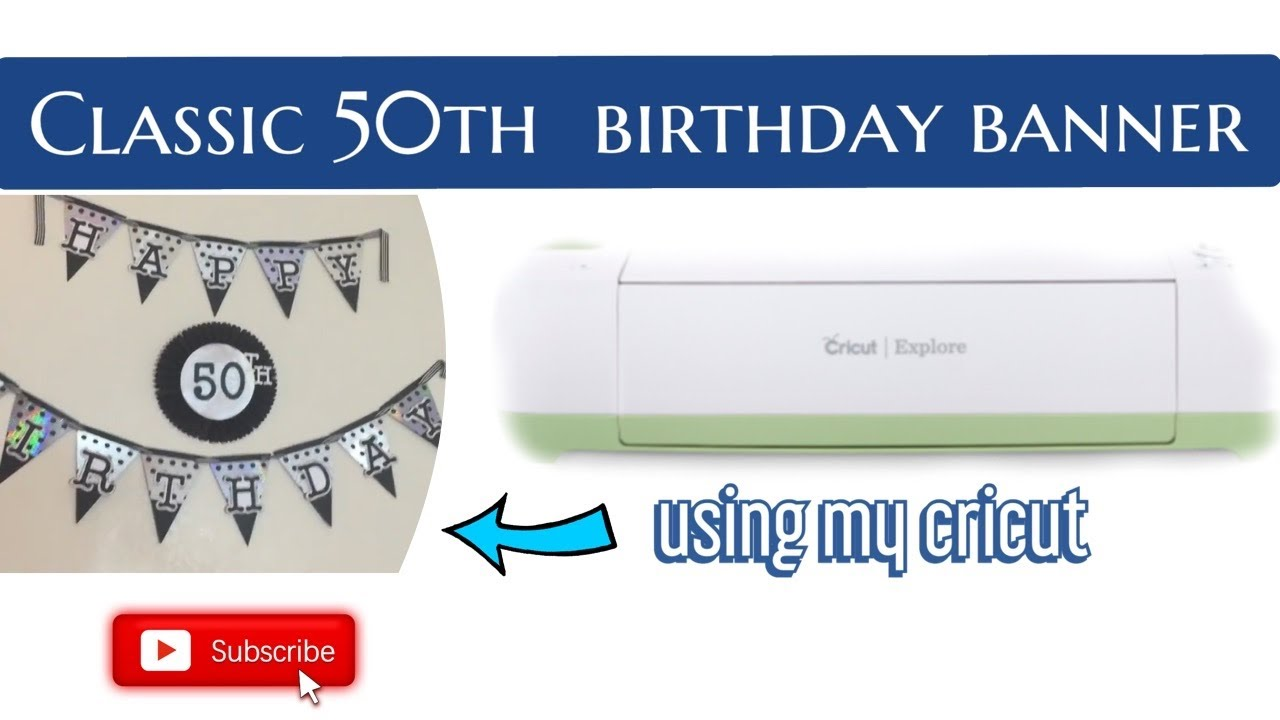 Happy 50th birthday banner cricut explore youtube happy 50th birthday banner cricut explore publicscrutiny Images