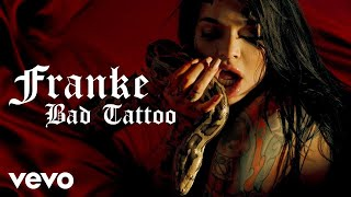 Franke - Bad Tattoo (Official Music Video)