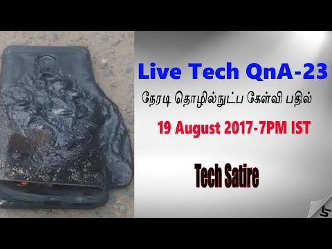 Redmi Note 4 Blast Again!! 🔥🔥🔥 Live Tech QnA in Tamil 23 | Tech Satire