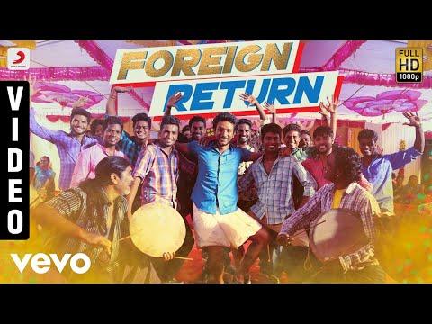 Rangoon - Foreign Return Video | Gautham Karthik |Anirudh