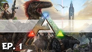 ARK: Survival Evolved - Ep. 1 - Survival in the Ark! - Let