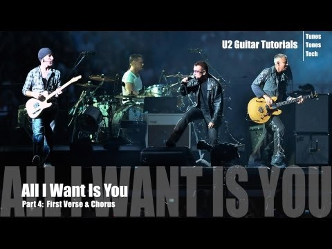 Part 4:  All I Want Is You (U2 Guitar Tutorial) - First Verse & Chorus