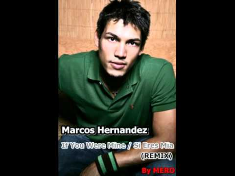 Marcos Hernandez - If You Were Mine / Si Eres Mia (MERO REMIX)