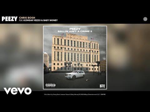 Peezy - Chris Bosh (Audio) ft. Icewear Vezzo, Baby Money