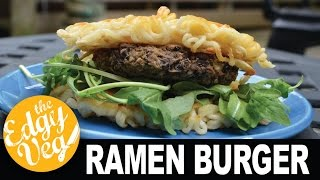Vegan Ramen Burger | The Edgy Veg