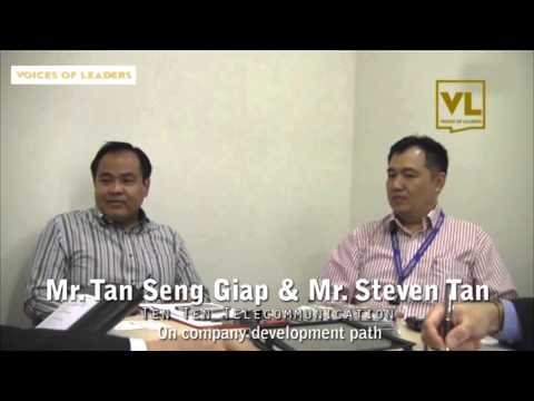 Voices of Leaders Interviews Tan Seng Giap & Steven Tan, TENTEN Telecommunications