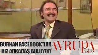 Avrupa Yakası 151.Bölüm - Burhan Facebook'tan Kız Arkadaş Buluyor