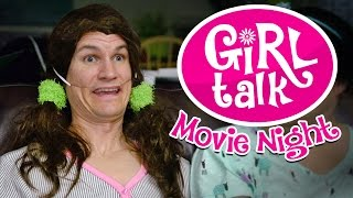 "Girl Talk: ""Movie Night"""