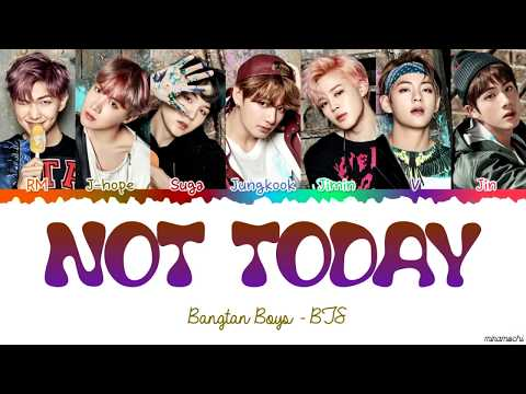 Free Download Bts (방탄소년단) 'not Today' Lyrics [color Coded Han_rom_eng] Mp3 dan Mp4