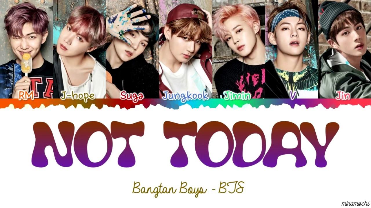 Bts 방탄소년단 Not Today Lyrics Color Coded Han Rom Eng