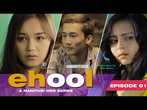 EHOOL  A Manipuri Webseries  | EP 01- The Beginning |  Dreams 10 Production