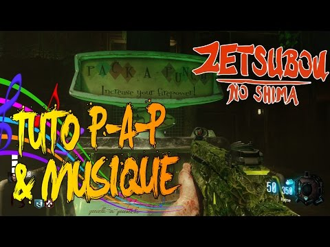 ZETSUBOU NO SHIMA ZOMBIES | PACK-A-PUNCH & ACTIVER LA MUSIQUE SECRÈTE | TUTO BO3 EASTER EGG