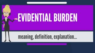 What is EVIDENTIAL BURDEN? What does EVIDENTIAL BURDEN mean? EVIDENTIAL BURDEN meaning thumbnail