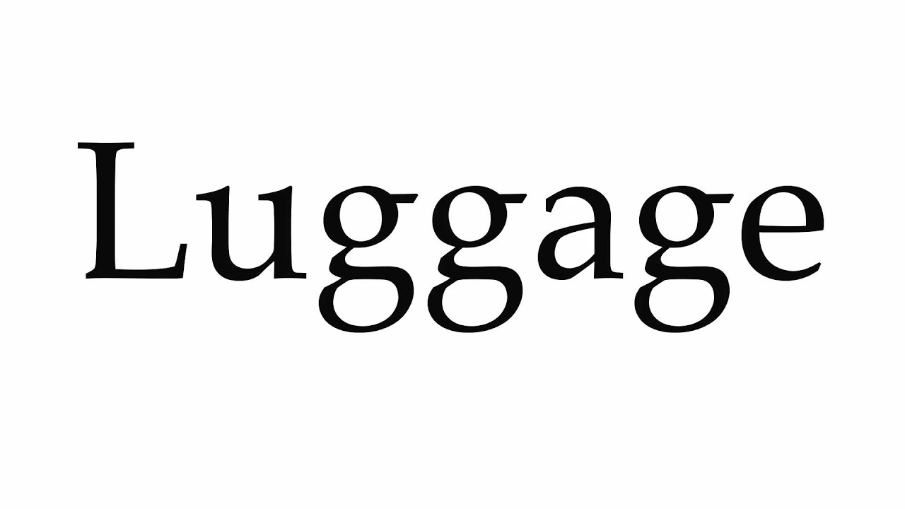 How to Pronounce Luggage
