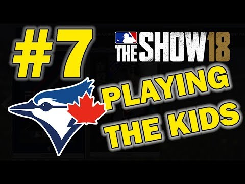 PLAYING THE KIDS | TORONTO BLUE JAYS FRANCHISE EPISODE 7 | MLB 18 THE SHOW