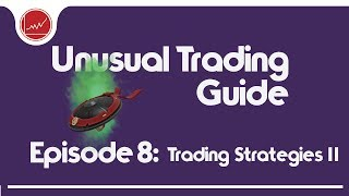[TF2 2017] Trading Strategies II (Unusual Trading Guide Ep. 8)