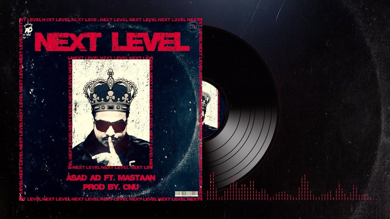 NEXT LEVEL - ASAD AD | ft. MASTAAN - (Prod. By CNU) [Official Audio]