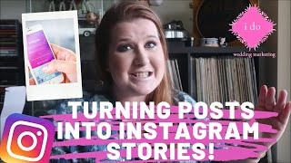 Turning Your Posts Into Instagram Stories + Why You Should Be Posting Stories