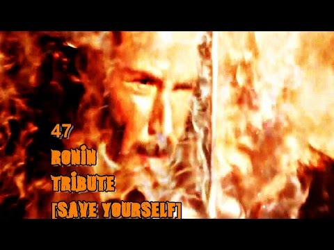 47 Ronin Tribute (Music Video) Save Yourself