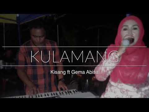 Kulamang ( New Record ) - Kisang ft Gema Abisa