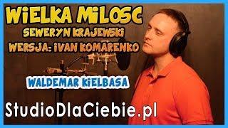Wielka miłość - Seweryn Krajewski (cover by Waldemar Kiełbasa) #1118