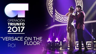 VERSACE ON THE FLOOR - Roi | OT 2017 | Gala 8