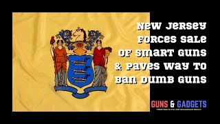 New Jersey Forces The Sale Of Smart Guns And Paves The Way To Andquotdumbandquot Gun Ban