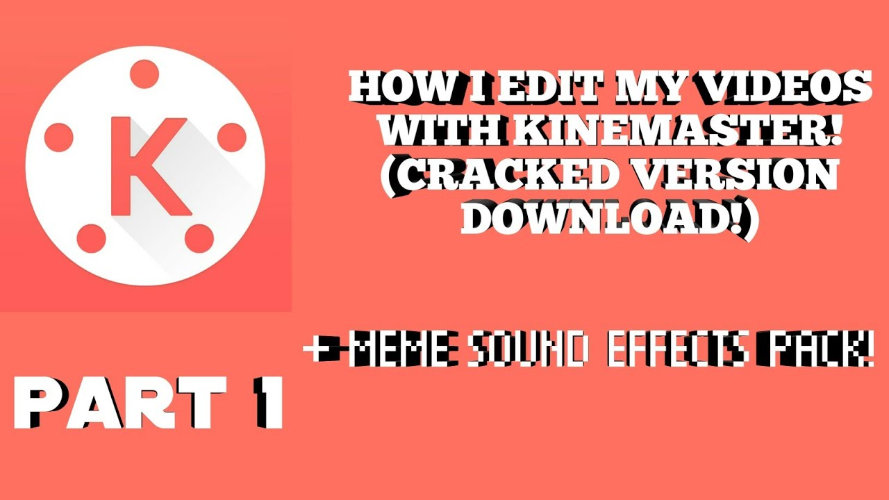 Kinemaster Editing Tutorial with Latest Cracked app and Free Meme Sound  Effects Download! (Part 1)