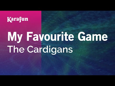 Karaoke My Favourite Game - The Cardigans *