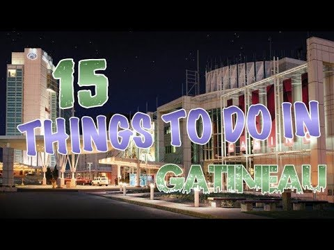 Top 15 Things To Do In Gatineau, Canada