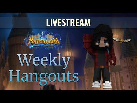 Weekly Hangout Ep. 37 | PotterworldMC