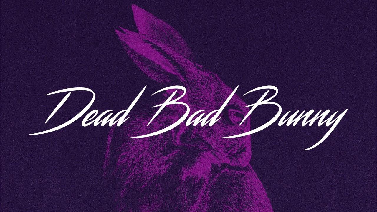 Dead Bad Bunny - Dust For Sorrow (Audio)