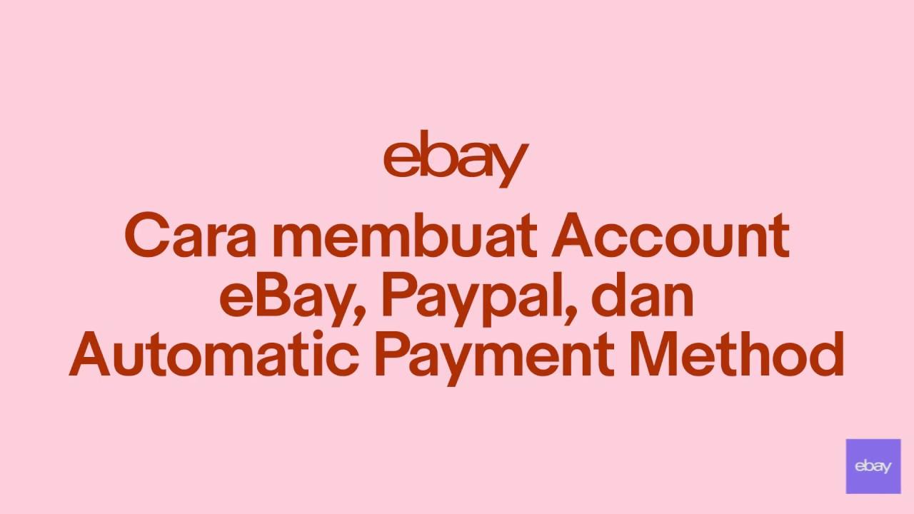 Tutorial Cara Membuat Akun Ebay Paypal Dan Setting Automated Payment Method Youtube