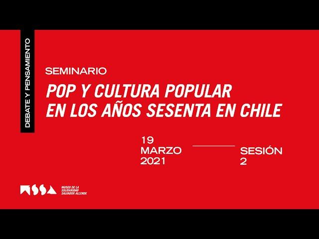 SESIÓN 2 SEMINARIO: Pop y cultura popular en los años sesenta en Chile