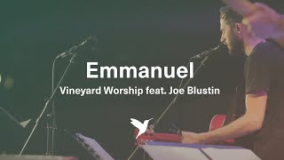 Emmanuel - Live Vineyard Worship [taken from Spirit Burn - Live from London] feat. Joe Blustin