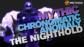 Method vs Chronomatic Anomaly - Nighthold Mythic