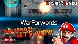WarForwards Gameplay (Chin & Mouse Only)