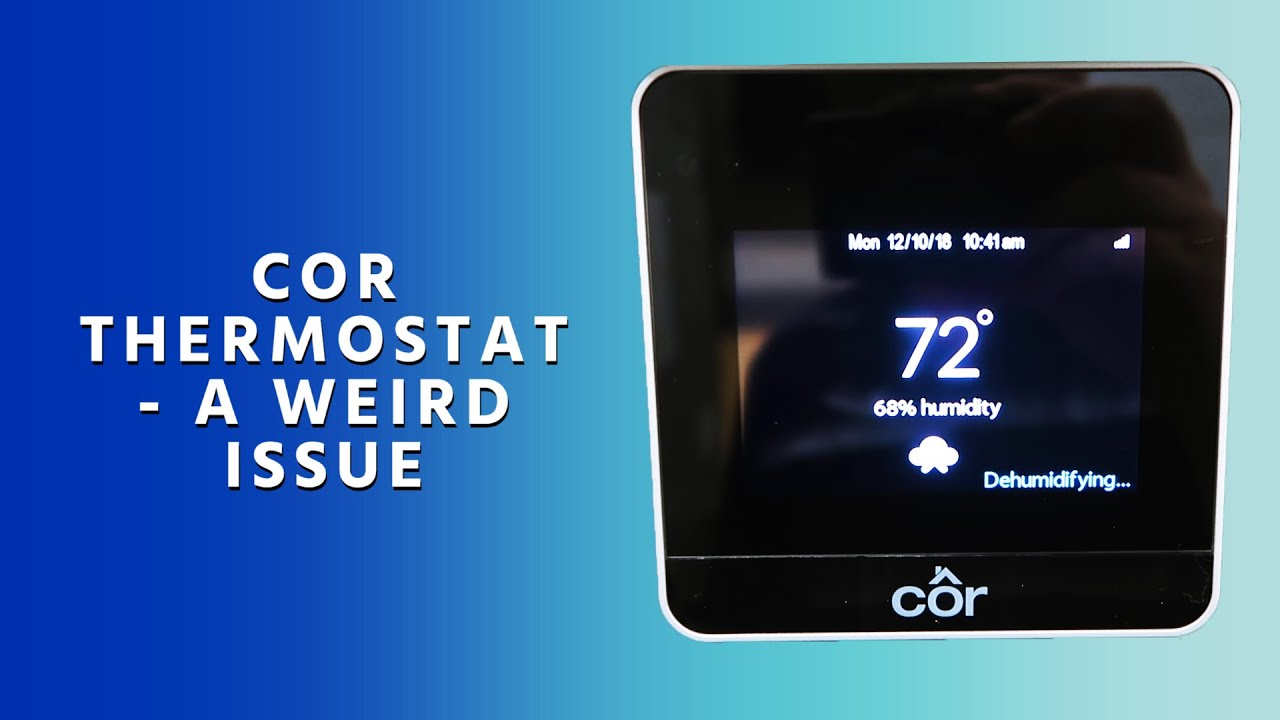 Cor Thermostat A Weird Issue Youtube