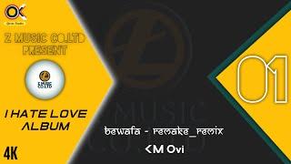 I hate love Album - Bewafa ( Imran Khan ) | Z music Co.LTD | Km Ovi | OKtas Studio.1080p