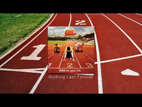 Ran - Nothing Last Forever