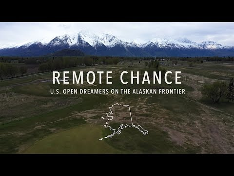 Remote Chance: U.S. Open Dreamers On The Alaskan Frontier