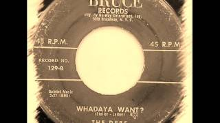 The Debs - Whadaya Want ?