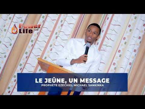 LE JEÛNE EST UN MESSAGE - PROPHÈTE EZÉCHIEL MICHAEL SANKINKA