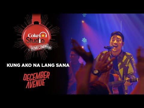 "Coke Studio Homecoming: ""Kung Ako Na Lang Sana"" cover by December Avenue"