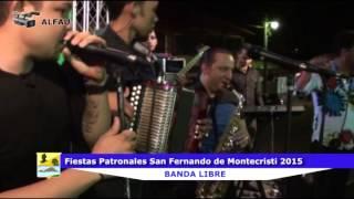 Fiestas Patronales San Fernando de Montecristi 2015 - Banda Libre